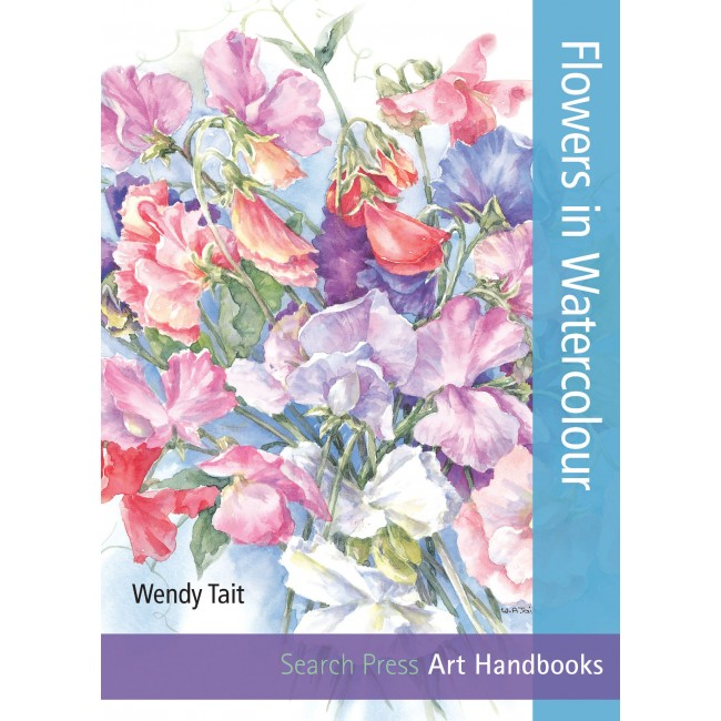 Art Handbooks: Flowers in Watercolour by Wendy Tait (2013, Paperback)
