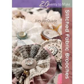 Twenty to Make - Stitched Fabric Brooches